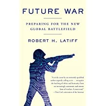 Future War: Preparing for the New Global Battlefield