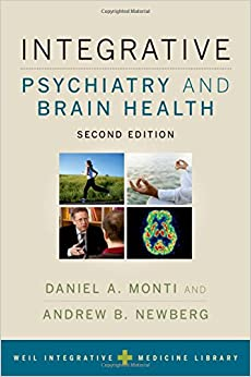 Integrative Psychiatry and Brain Health (Weil Integrative Medicine Library)