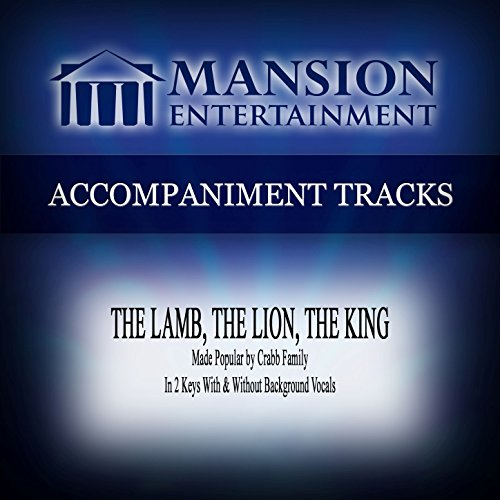 The the Lamb, The Lion, The King (Low Key C-D with Background Vocals) (Accompaniment King Cd)