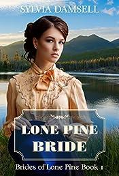 Lone Pine Bride (Brides Of Lone Pine Book 1)