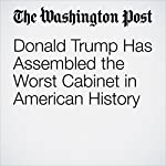 Donald Trump Has Assembled the Worst Cabinet in American History | Paul Waldman
