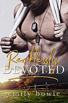 Recklessly Devoted (Bennett Brothers Book 3) by [Bowie, Emily]