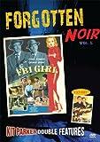 Forgotten Noir: Volume 5 (FBI Girl / Tough Assignment)