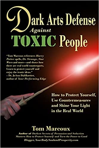 Amazon Com Dark Arts Defense Against Toxic People How To Protect