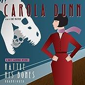 Rattle His Bones: The Daisy Dalrymple Mysteries, Book 8   Carola Dunn