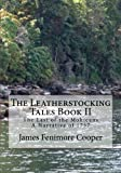 img - for The Leatherstocking Tales Book 2: The Last of the Mohicans: A Narrative of 1757 book / textbook / text book