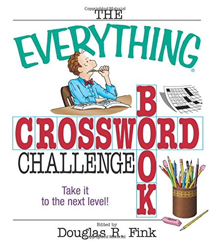 The Everything Crossword Challenge Book: Take it to the Next Level! pdf