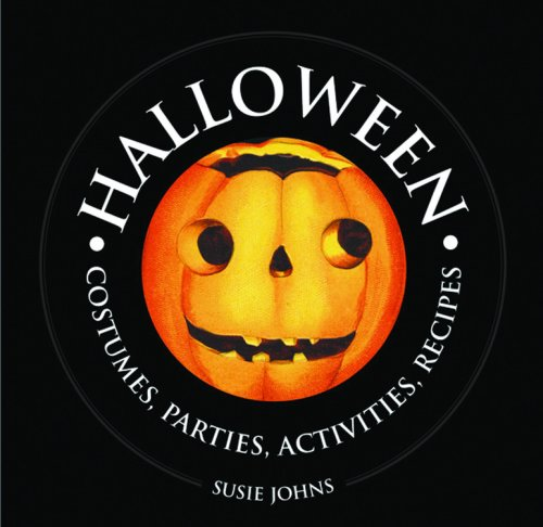 [Halloween: Costumes, Parties, Activities, Recipes (1000 Hints, Tips and Ideas)] (Customs For Halloween Ideas)
