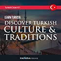 Learn Turkish: Discover Turkish Culture & Traditions Lecture by  Innovative Language Learning LLC Narrated by  Innovative Language Learning LLC