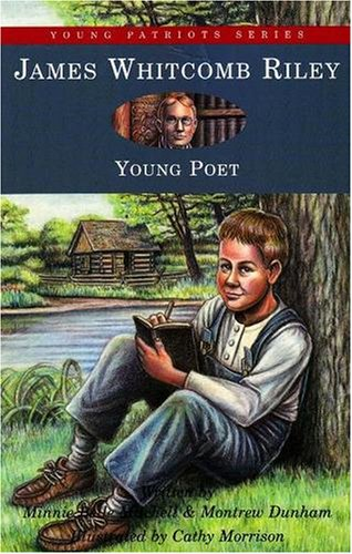 James Whitcomb Riley: Young Poet (Young Patriots series)