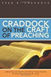 Craddock on the Craft of Preaching, Fred B. Craddock and Lee Sparks, 0827205538
