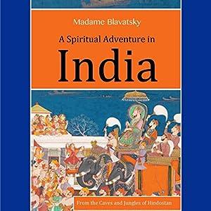 A Spiritual Adventure in India Audiobook