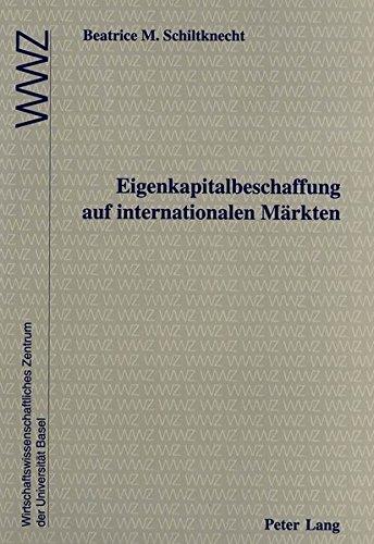 Eigenkapitalbeschaffung auf internationalen Märkten: In Zusammenarbeit mit dem Wirtschaftswissenschaftlichen Zentrum (WWZ) der Universität Basel (German Edition) by Peter Lang AG, Internationaler Verlag der Wissenschaften