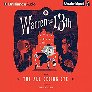Warren the 13th and the All-Seeing Eye Audiobook