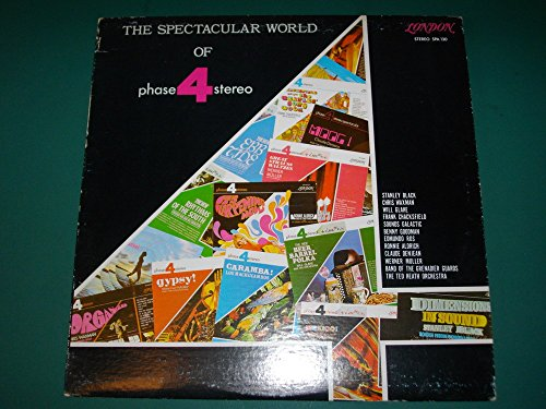 The Spectacular World Of Phase 4 Stereo- London SPA 130- Canadian Pressing- Stanley Black, Rios, Goodman etc. -
