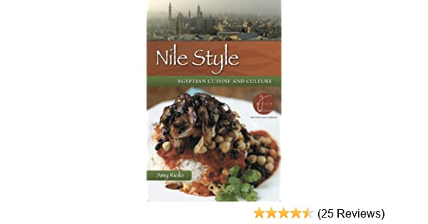 Nile style egyptian cuisine and culture expanded edition amy nile style egyptian cuisine and culture expanded edition amy riolo 9780781813075 amazon books forumfinder Image collections