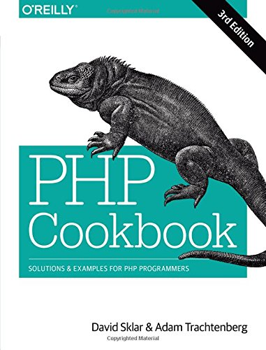 PHP Cookbook: Solutions & Examples for PHP Programmers by David Sklar