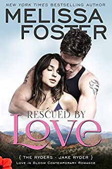 Rescued by Love: Jake Ryder (Love in Bloom: The Ryders Book 4) by [Foster, Melissa]