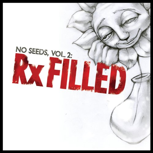 No Seeds, Vol. 2: Rx Filled [E...