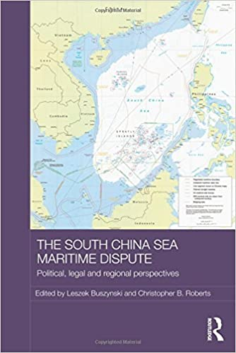 The South China Sea Maritime Dispute Political Legal and Regional