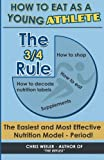 The 3/4 Rule: How To Eat As A Young Athlete