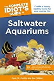 Saltwater Aquariums - The Complete Idiot's Guide, Mark Martin and Ret Talbot, 1592578268