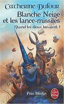 Quand les dieux buvaient, Tome 1 : Blanche-Neige et les lance-missiles par Dufour
