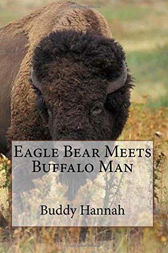 Eagle Bear Meets Buffalo Man (Eagle Bear Series) (Volume 2) pdf epub