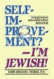 Self-Improvement? - I'm Jewish!, Abraham J. Twerski, 089906583X