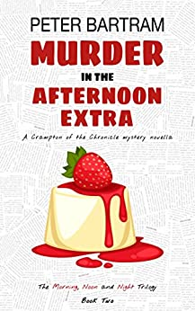 Murder in the Afternoon Extra (The Morning, Noon and Night Trilogy Book 2) by [Bartram, Peter]