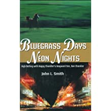 Bluegrass Days, Neon Nights: High Rolling With Happy Chandler's Wayward Son, Dan Chandler