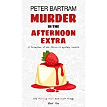 Murder in the Afternoon Extra (The Morning, Noon and Night Trilogy Book 2)