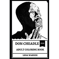 Don Cheadle Adult Coloring Book: Academy Award Nominee and Golden Globe Award Winner, Legendary American Actor and Cultural Icon Inspired Adult Coloring Book (Don Cheadle Books)