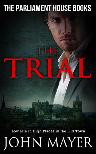 Book cover image for The Trial: Dark Urban Scottish Crime Story (Parliament House Books Book 1)