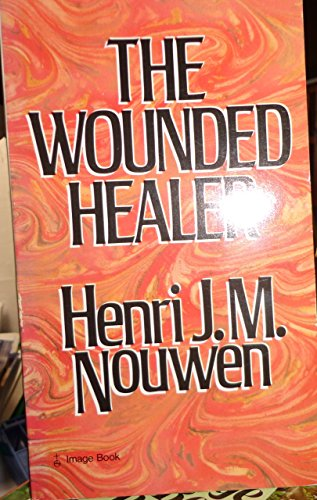 The Wounded Healer; Ministry in Contemporary Society