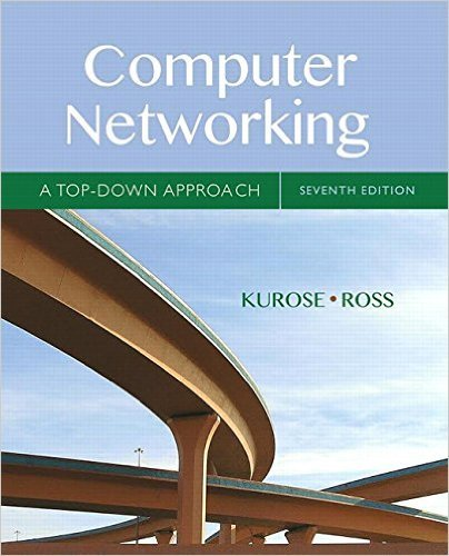 Computer Networking: A Top-Down Approach (7th Edition) by Pearson