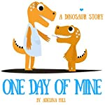 The Little Kid Big Dinosaur Book: One Day of Mine | Adelina hill