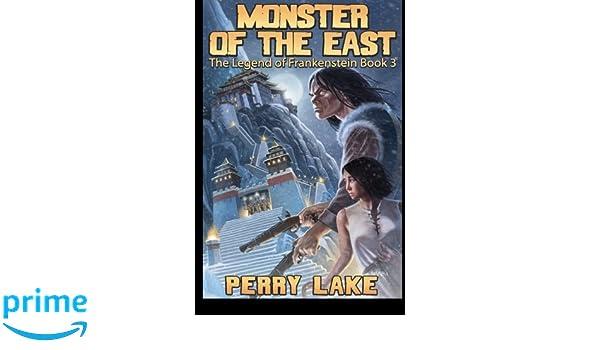 Monster of the East: The Legend of Frankenstein, Book III ...