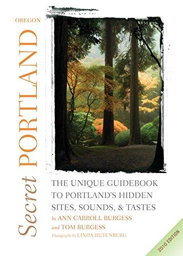 Secret Portland, Oregon: The Unique Guidebook to Portland's Hidden Sites, Sounds, & Tastes (Secret Guide series)