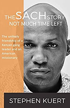 Not Much Time Left: The Sach Story by [Kuert, Stephen]