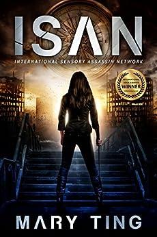 ISAN - International Sensory Assassin Network by [Ting, Mary]