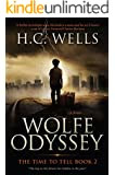 Wolfe Odyssey: A Chilling Historical Thriller (THE TIME TO TELL Book 2)