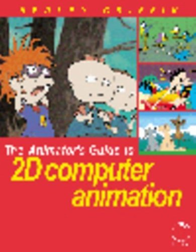 The Animator's Guide To 2D Computer Animation (Focal Press Visual Effects And Animation)