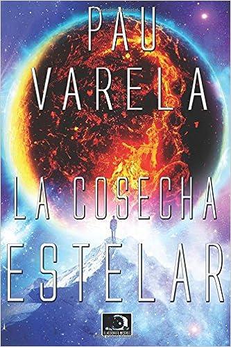 La Cosecha Estelar (El Eterno Retorno) (Volume 2) (Spanish ...