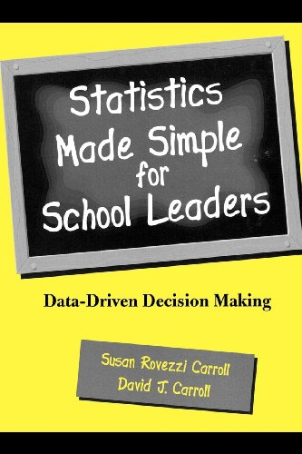 - Statistics Made Simple for School Leaders: Data-Driven Decision Making (Scarecrow Education Book)