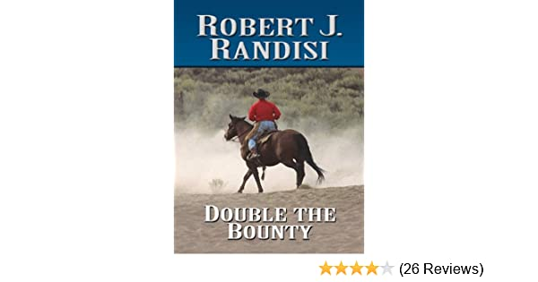 Double The Bounty (Wheeler Large Print Western): Robert J