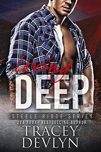 Loving Deep (Steele Ridge Book 4) (Ridge Four)