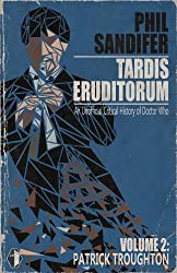 TARDIS Eruditorum - An Unauthorized Critical History of Doctor Who Volume 2: Patrick Troughton (English Edition)