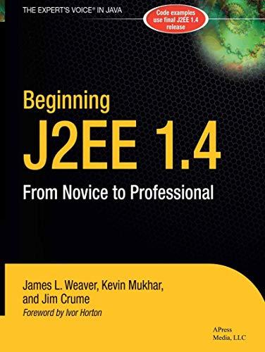 Beginning J2EE 1.4: From Novice to Professional (Apress Beginner Series) from Brand: Apress