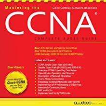 Mastering the CCNA Audiobook: Complete Audio Guide Audiobook by Christopher Parker Narrated by Jason Harris